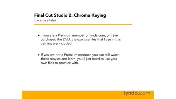 Using the exercise files: Final Cut Studio 2: Chroma Keying