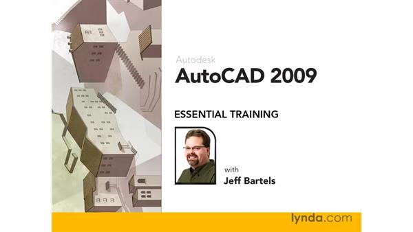 Welcome: AutoCAD 2009 Essential Training