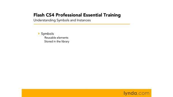 Understanding symbols and instances: Flash CS4 Professional Essential Training