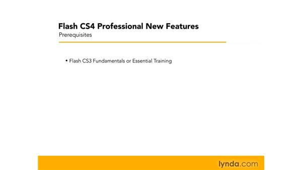 Prerequisites: Flash CS4 Professional New Features
