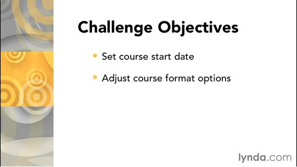 Challenge: Perform tasks to set up your course: Moodle 2.8 Essential Training