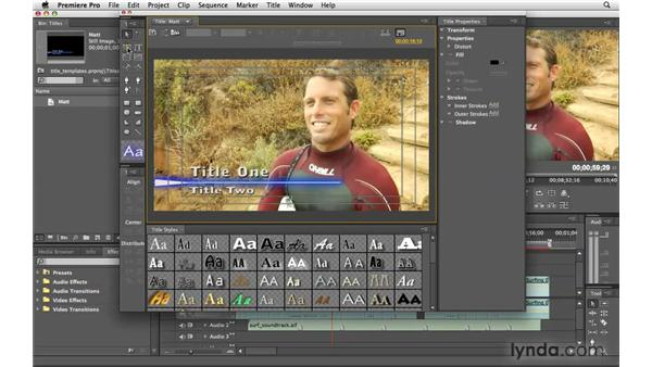 Creating titles from templates: Premiere Pro CS4 Essential Training