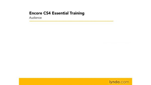 Knowing your audience: Encore CS4 Essential Training