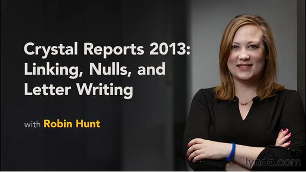 Next steps: Crystal Reports 2013: Linking, Nulls, and Letter Writing