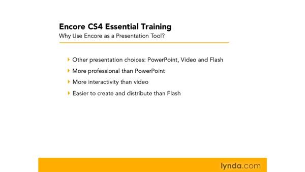 Why use Encore as a presentation tool?: Encore CS4 Essential Training