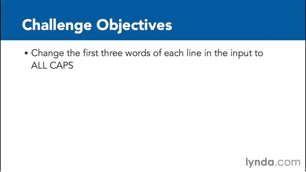 Challenge: Convert first three words of each line to all caps: SED Essential Training