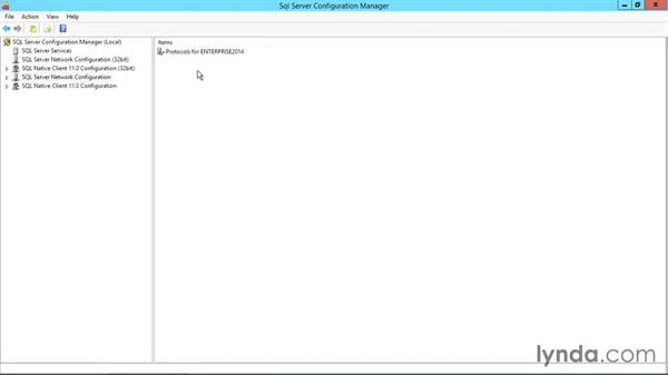 Using SQL Server Configuration Manager: SQL Server 2014 Essential Training