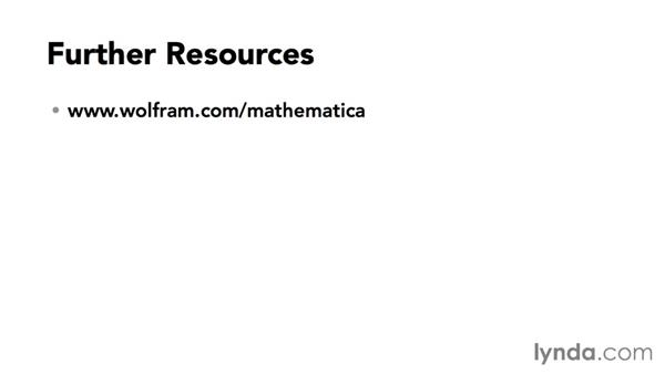 Further resources: Mathematica 10 Essential Training