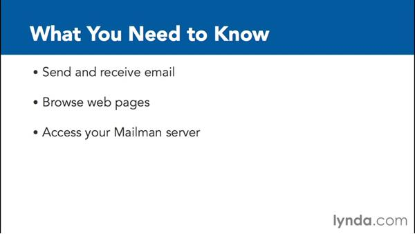 What you should know before watching this course: Managing Mailing Lists with Mailman