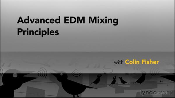 Next steps and additional resources: Advanced EDM Mixing Principles