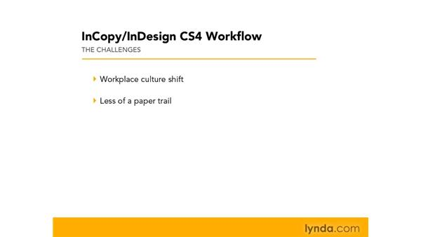 Rewards and challenges in the new workflow: InCopy CS4 and InDesign CS4 Workflow Essential Training
