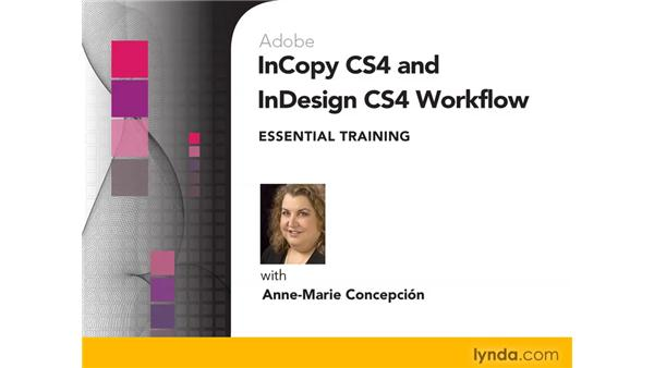 Goodbye: InCopy CS4 and InDesign CS4 Workflow Essential Training