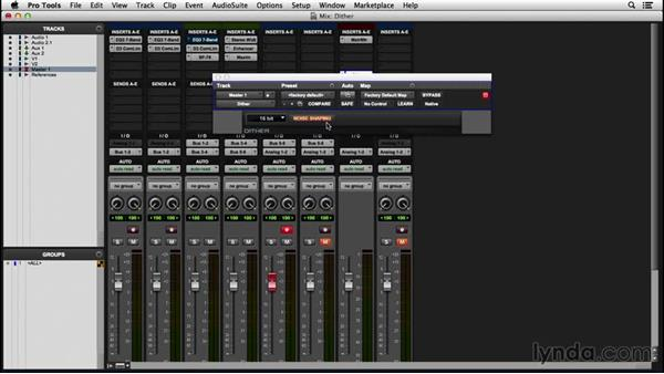 Understanding dither and noise shaping: Pro Tools 12 Essential Training