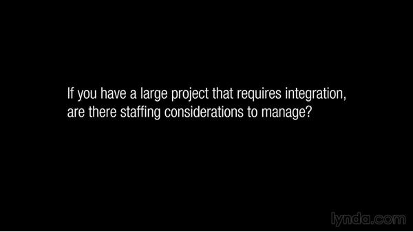 Are there staffing considerations to manage?: Managing Project Integration