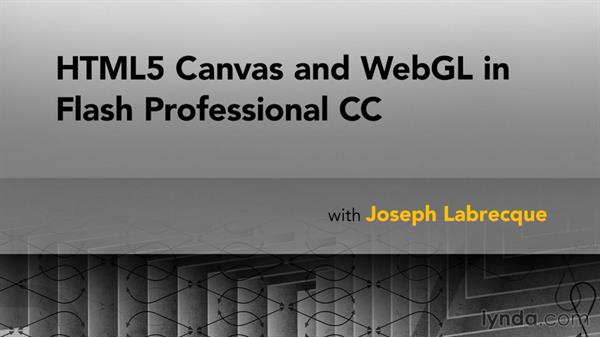 Next steps: HTML5 Canvas and WebGL in Flash Professional CC