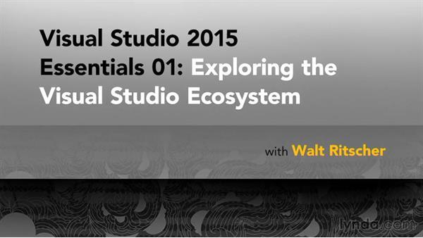 Goodbye: Visual Studio 2015 Essentials 01: Exploring the Visual Studio Ecosystem