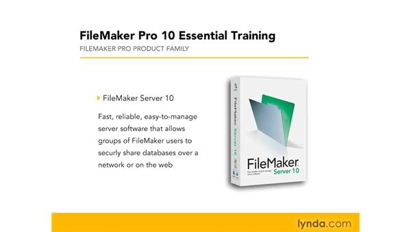Understanding the FileMaker family: FileMaker Pro 10 Essential Training