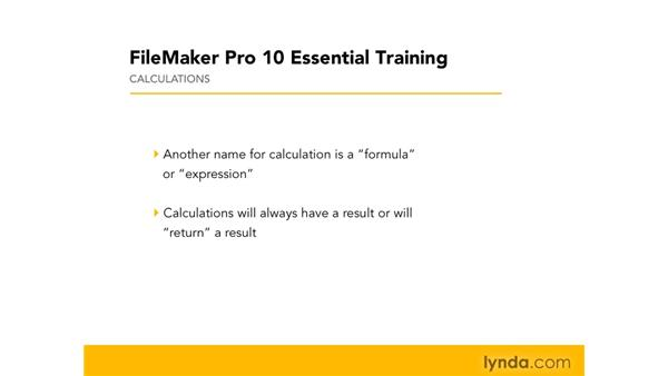 Defining calculations: FileMaker Pro 10 Essential Training