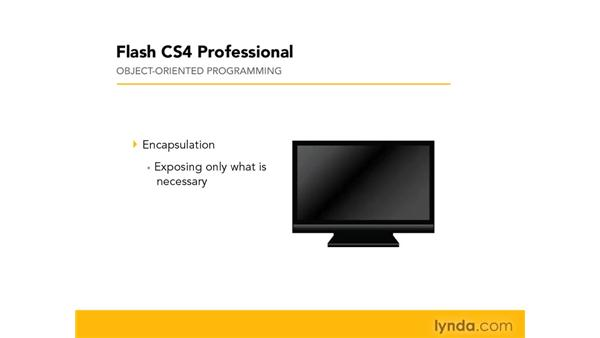 Understanding encapsulation: Flash CS4 Professional: Object-Oriented Programming