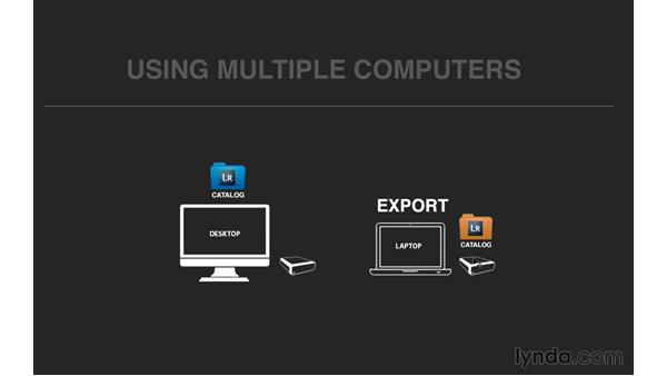 Using Lightroom on multiple computers: Exploring Lightroom: Managing Photo Catalogs
