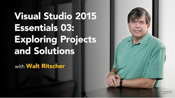 Goodbye: Visual Studio 2015 Essentials 03: Exploring Projects and Solutions
