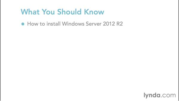 What you should know before watching this course: Configuring Windows Server 2012 R2 Hyper-V