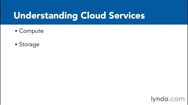 Understanding cloud services: Google Cloud Platform Essential Training