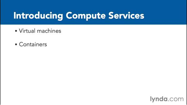 Introducing compute services: Google Cloud Platform Essential Training