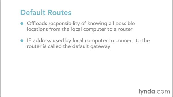 Configuring default routes and gateway settings: Foundations of Networking: IP Addressing