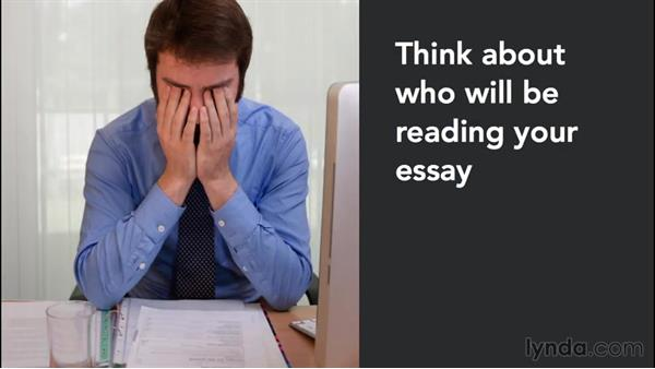 Knowing the audience for the essay: College Prep: Writing a Strong Essay