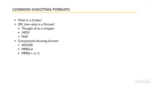 Codecs and formats for shooting