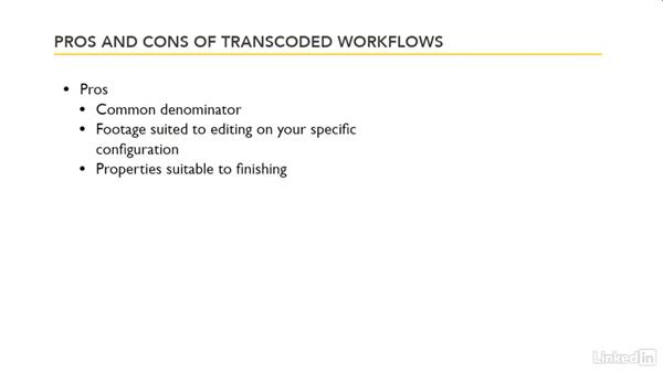 Pros and cons of transcoded workflows: Premiere Pro Guru: Transcoding Workflows