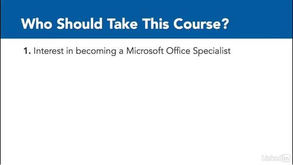 What to know before watching this course: Word 2013: Prepare for the Microsoft Office Specialist Certification Exam (77-418)