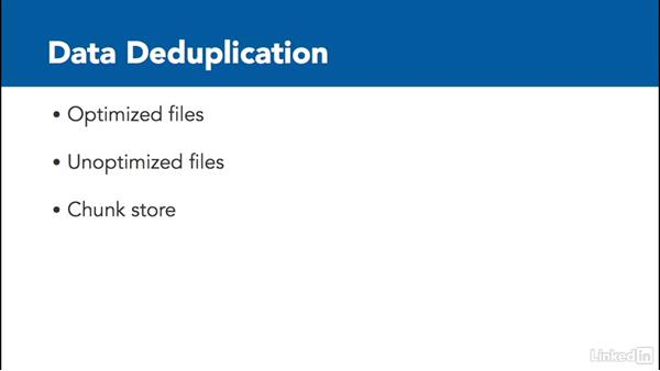 Data deduplication: Windows Server 2012 R2: Configure File and Storage Solutions