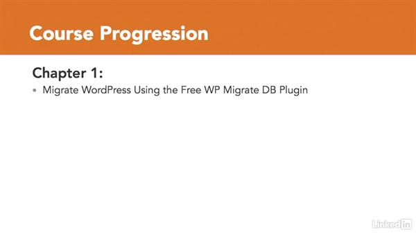 Who this course is for and how it works: Moving WordPress with WP Migrate DB and DB Pro