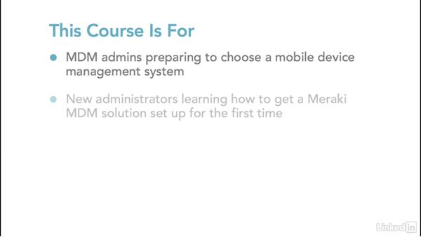Who should watch this course?: Mobile Device Management with Meraki: Managing iPads