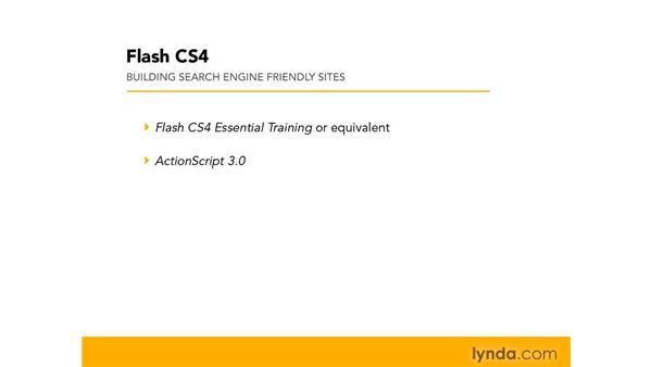 Prerequisites: Flash CS4 Professional: Building Search Engine Friendly Sites