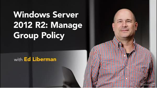 What's next?: Windows Server 2012 R2: Manage Group Policy