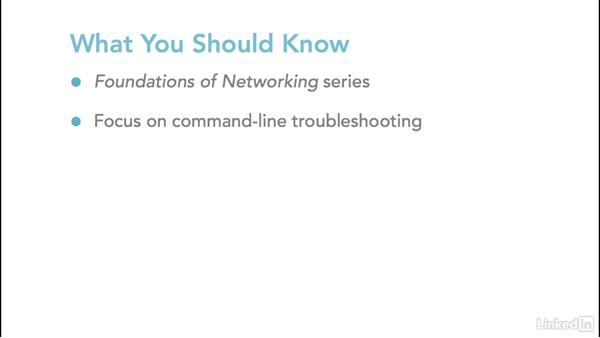 What you should know: Foundations of Networking: Protocols and CLI Tools