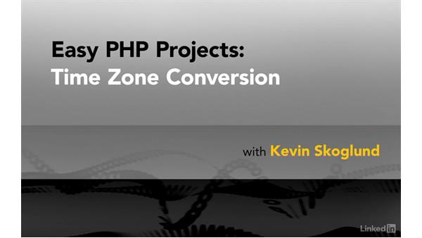Welcome: Easy PHP Projects: Time Zone Conversion