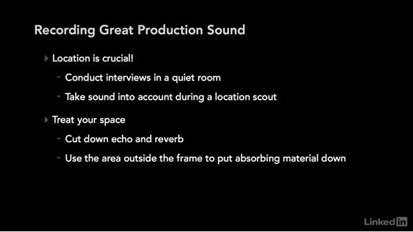 Best practices for recording great production sound: Audio for Video: Production and Post Sound Techniques