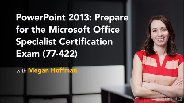 Next steps: PowerPoint 2013: Prepare for the Microsoft Office Specialist Certification Exam (77-422)
