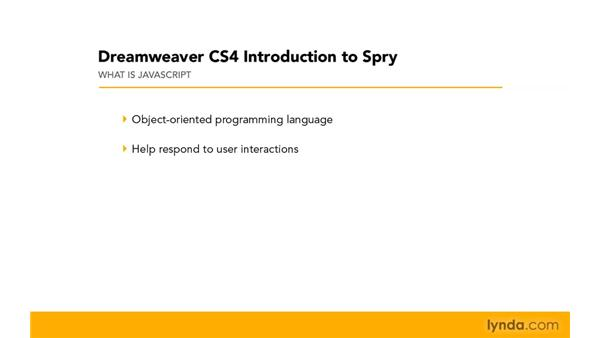 What is JavaScript?: Dreamweaver CS4: Introduction to Spry