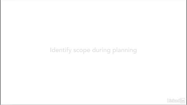 Learn how to manage scope: Project Management Fundamentals