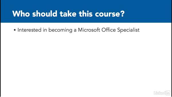 What you should know before watching this course: Excel 2013: Prepare for the Microsoft Office Specialist Certification Exam (77-420)