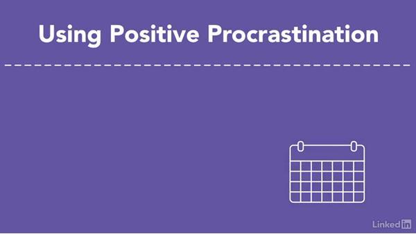 Positive procrastination: Time Management Tips