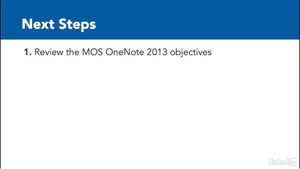 Next steps: OneNote 2013: Prepare for the Microsoft Office Specialist Certification Exam (77-421)