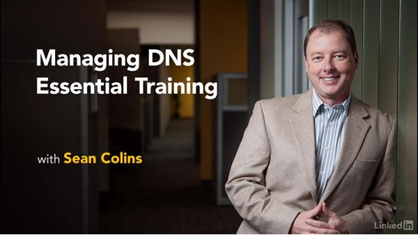Thank you and goodbye: Managing DNS Essential Training