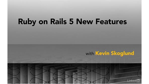 Next steps: Ruby on Rails 5 New Features