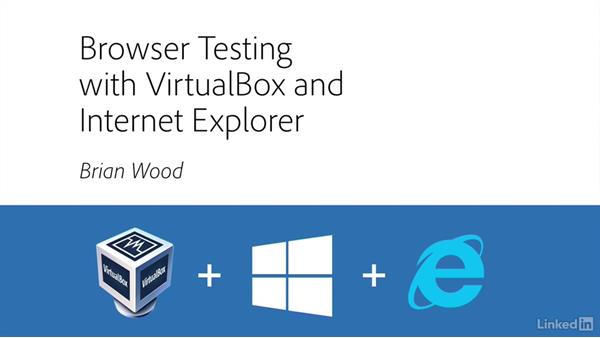 Welcome: Browser Testing with Internet Explorer and Virtualbox